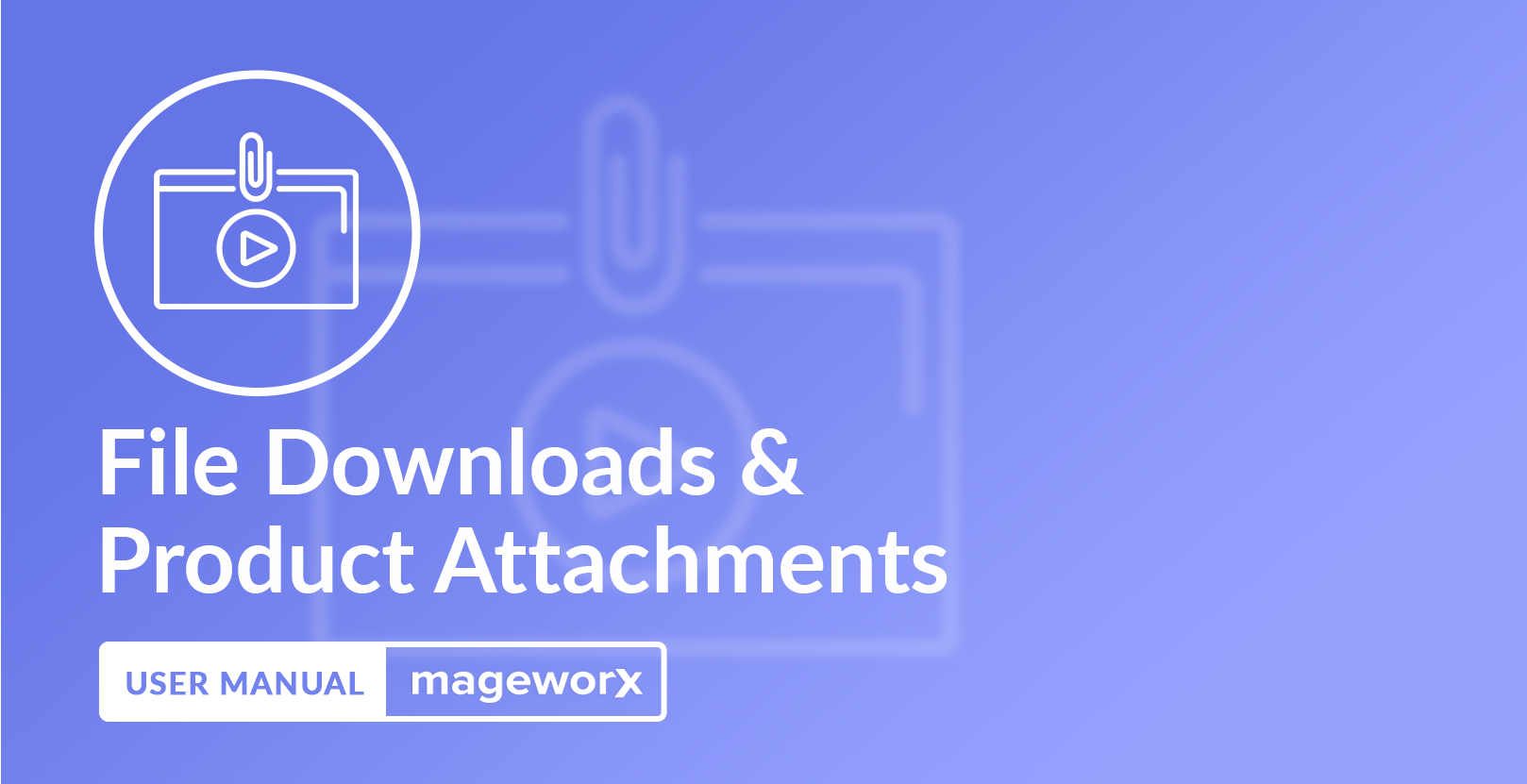 File Downloads and Product Attachments Cover