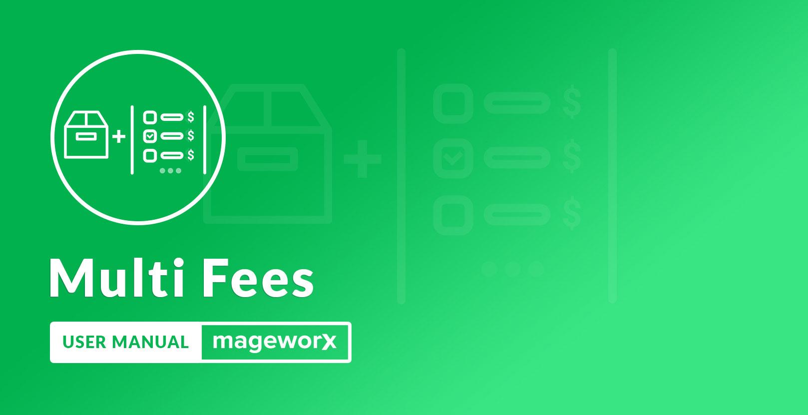 Magento 2 Multi Fees User Guide - MageWorx